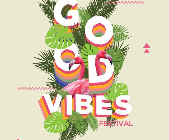 Good Vibes Festival Is back!
